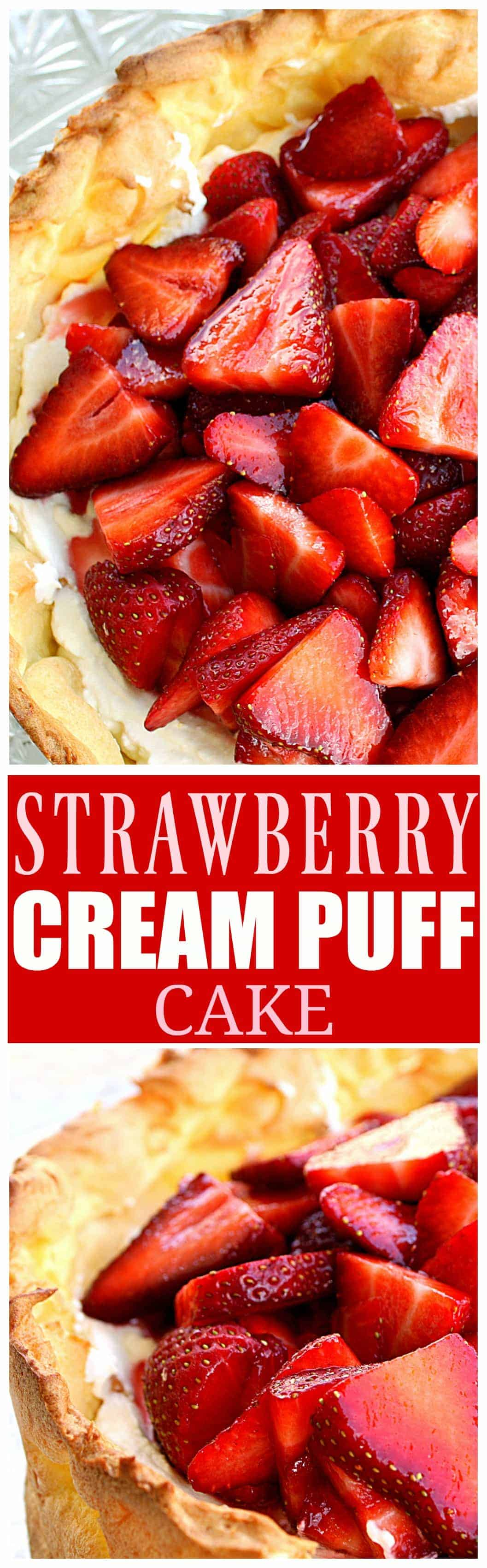 Strawberry Cream Puff Cake - light and airy like an eclair with sweetened cream and strawberries. #strawberries #cream #cake #dessert #summer