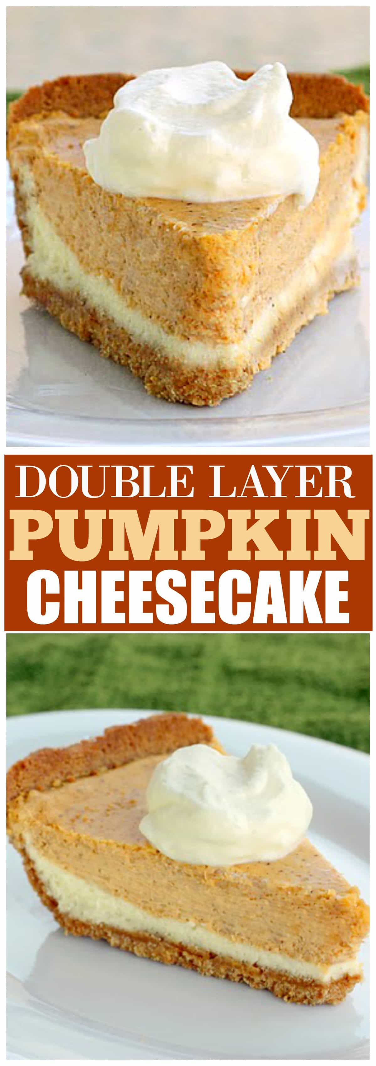 Double Layer Pumpkin Cheesecake - a layer of cheesecake topped with a layer of pumpkin cheesecake in a graham cracker crust. #pumpkin #cheesecake #dessert #fall #recipe