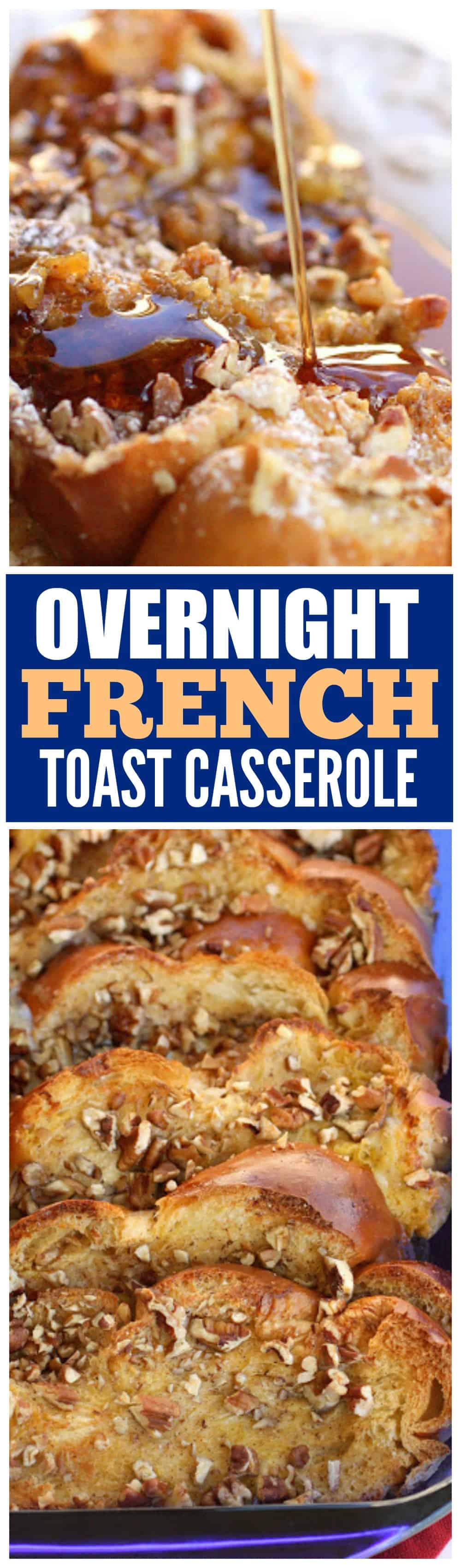 8500dc4d714ef Overnight French Toast Casserole - easy breakfast and great for company.