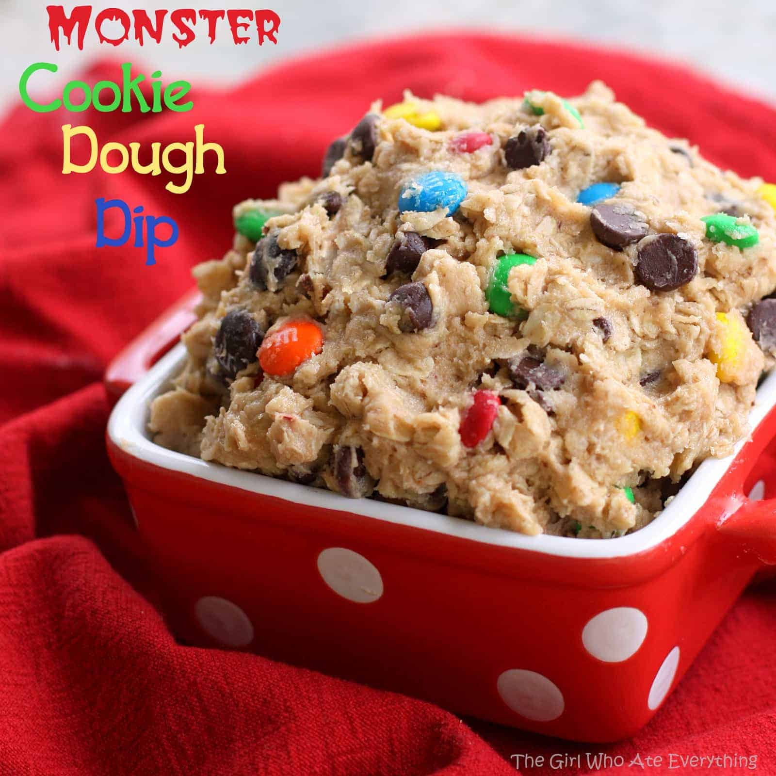Monster Cookie Dough Dip The Girl Who Ate Everything