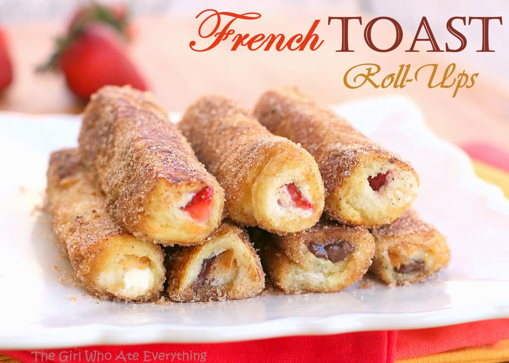French Toast Roll- Ups | The Girl Who Ate Everything