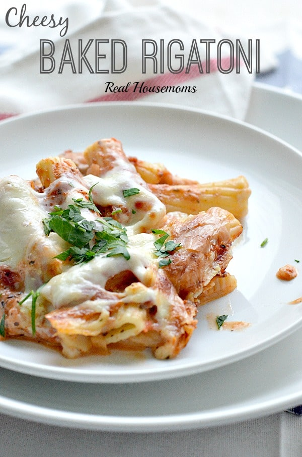 Cheesy Baked Rigatoni | Real Housemoms
