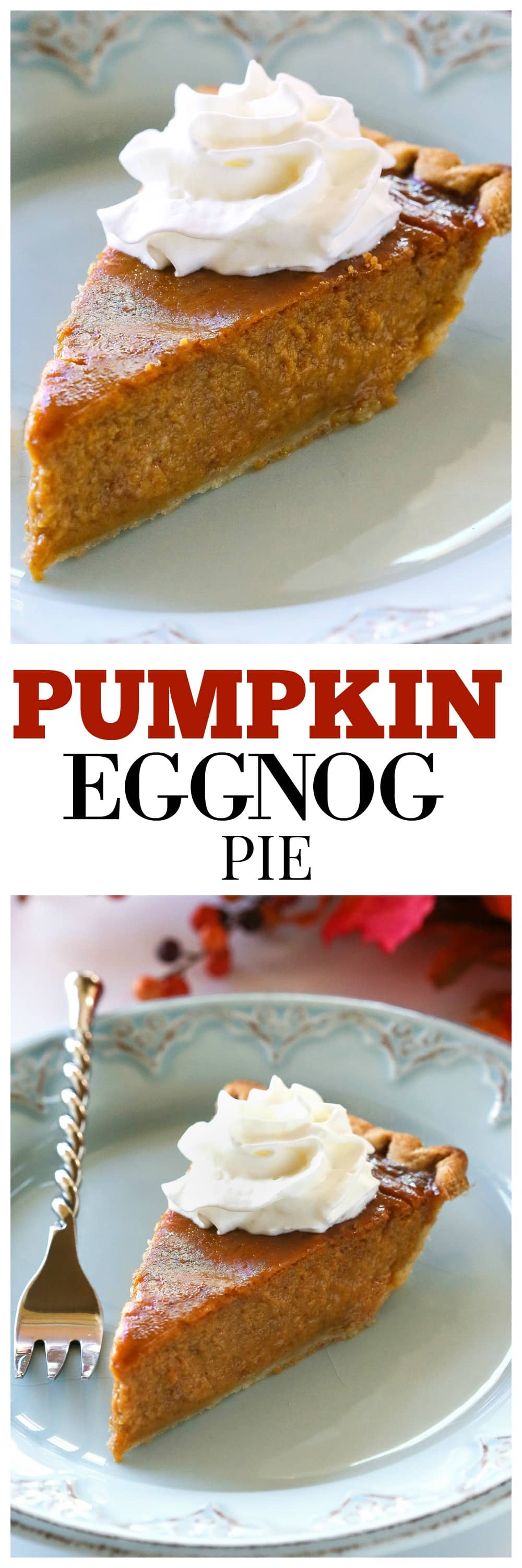 Pumpkin Eggnog Pie - Thanksgiving dessert meets Christmas dessert! #eggnog #pumpkin #pie #thanksgiving #dessert