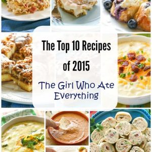 Top 10 Recipes of 2015 on The Girl Who Ate Everything