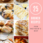 25 Brunch Recipes for Mother's Day