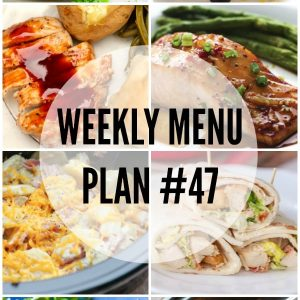 Weekly Menu Plan #47