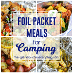 Foil Packet Meals for Camping - The Girl Who Ate Everything