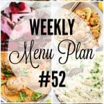 Weekly Menu Plan #52