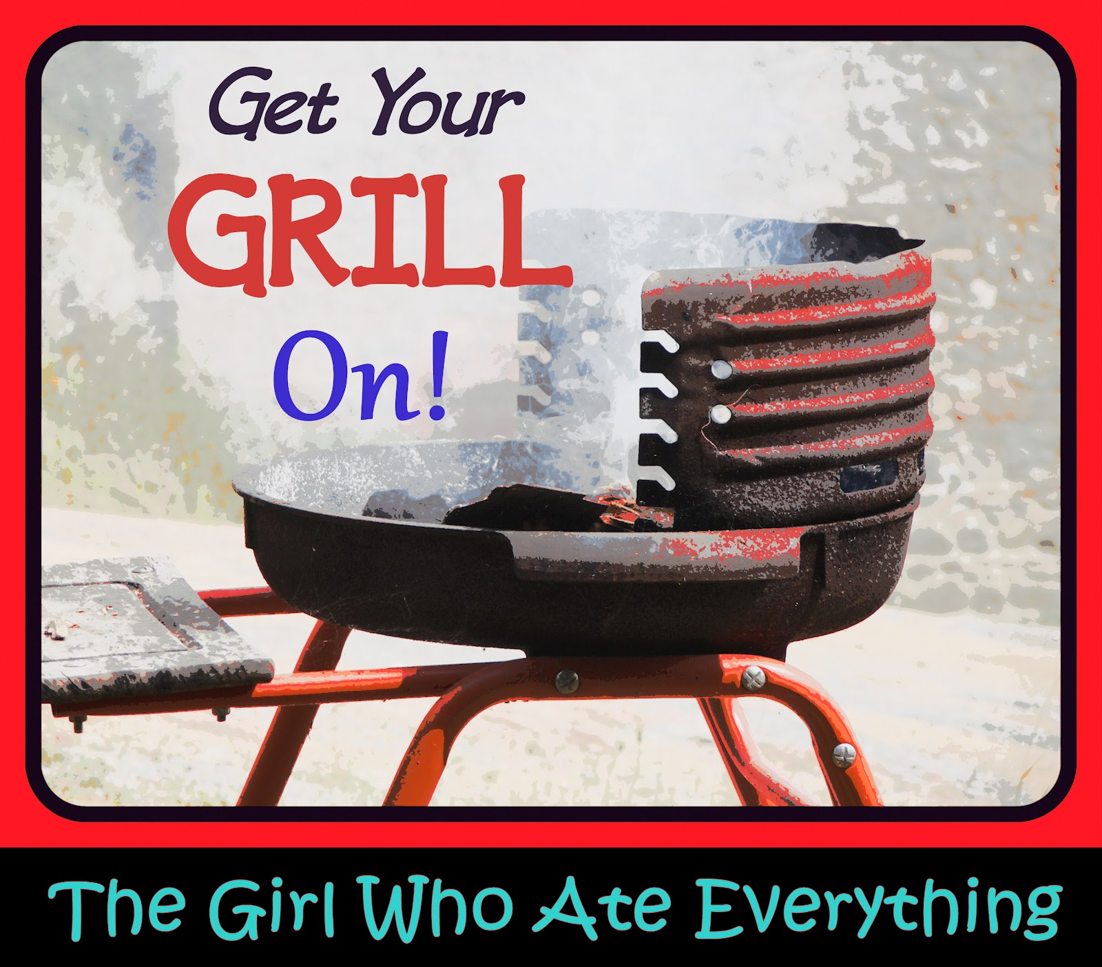 Get Your Grill On ~ Get your grill on and my favorite grilled recipes the